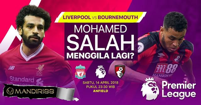 Prediksi Liverpool Vs AFC Bournemouth, Sabtu 14 April 2018 Pukul 23.30 WIB