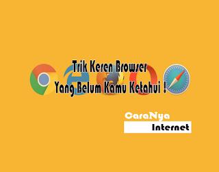 15 Trik Keren Browser Yang Belum Kamu Ketahui