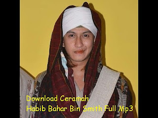 Download Ceramah Habib Bahar Bin Smith Full Mp3