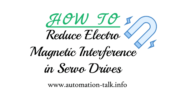 How To Reduce Electromagnetic Interference in Servo Drives