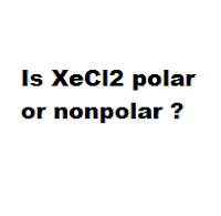 Is XeCl2 polar or nonpolar ?