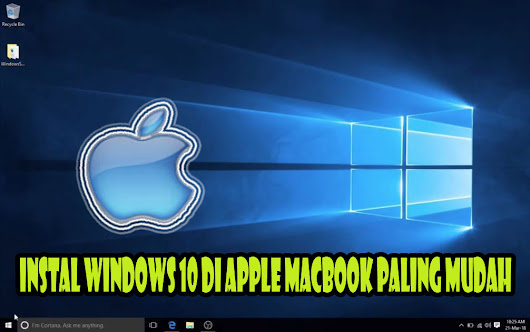 Update Tutorial Cara Instal Windows 10 Di Apple Macbook Paling Mudah Menggunakan Bootcamp Via Flashdisk | Harga Laptop