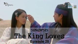 Sinopsis The King Loves Episode 28