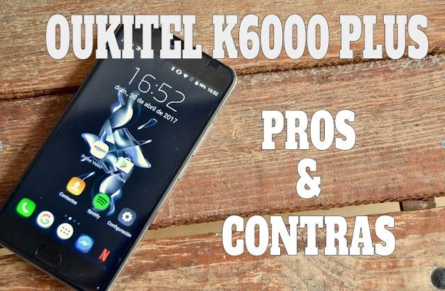 Oukitel K6000 Plus Ventajas y Desventajas, Pros y Contras