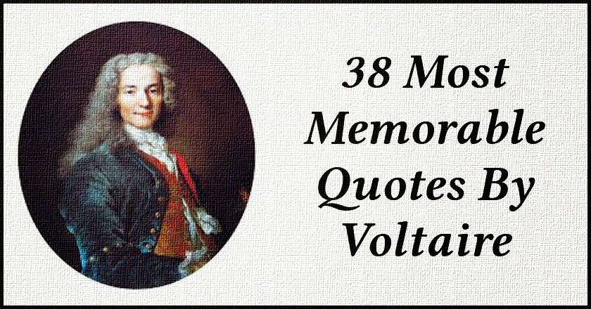 38 Most Memorable Quotes By Voltaire