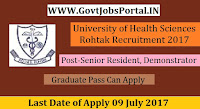 University of Health Sciences Rohtak Recruitment 2017– 230 Senior Resident, Demonstrator