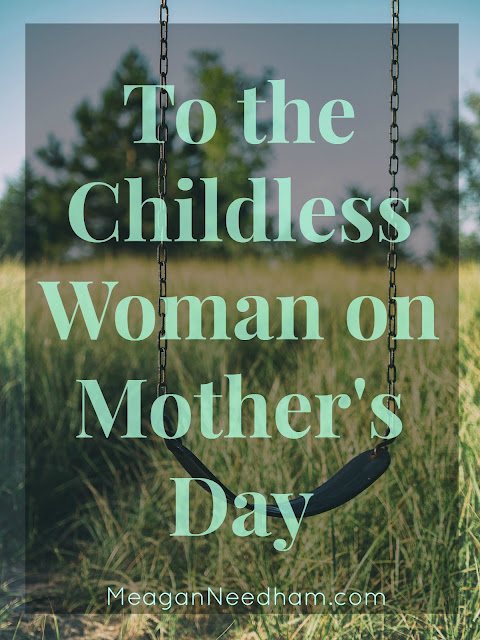 To the Childless Woman on Mother's Day