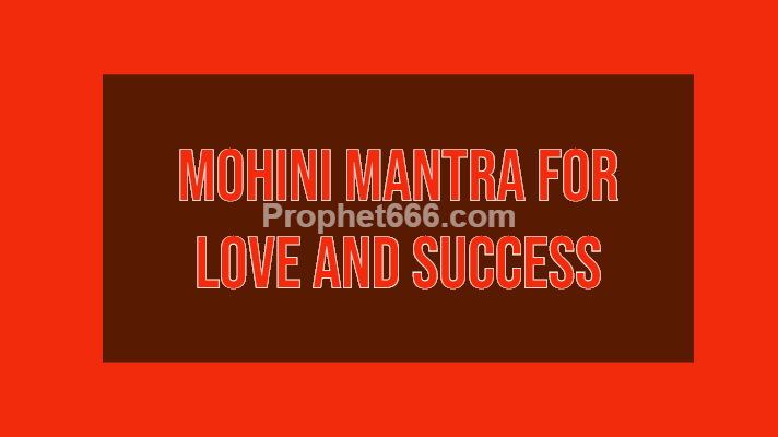 Mohini Mantra for Love and Success