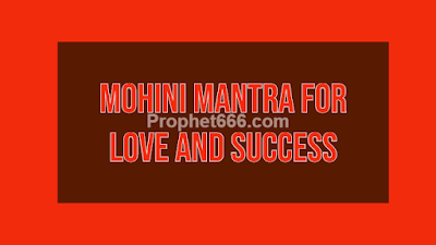 Mohini Mantra for Love and Success in Everyting
