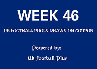 Week 46 UK football pools draws on coupon by ukfootballplus