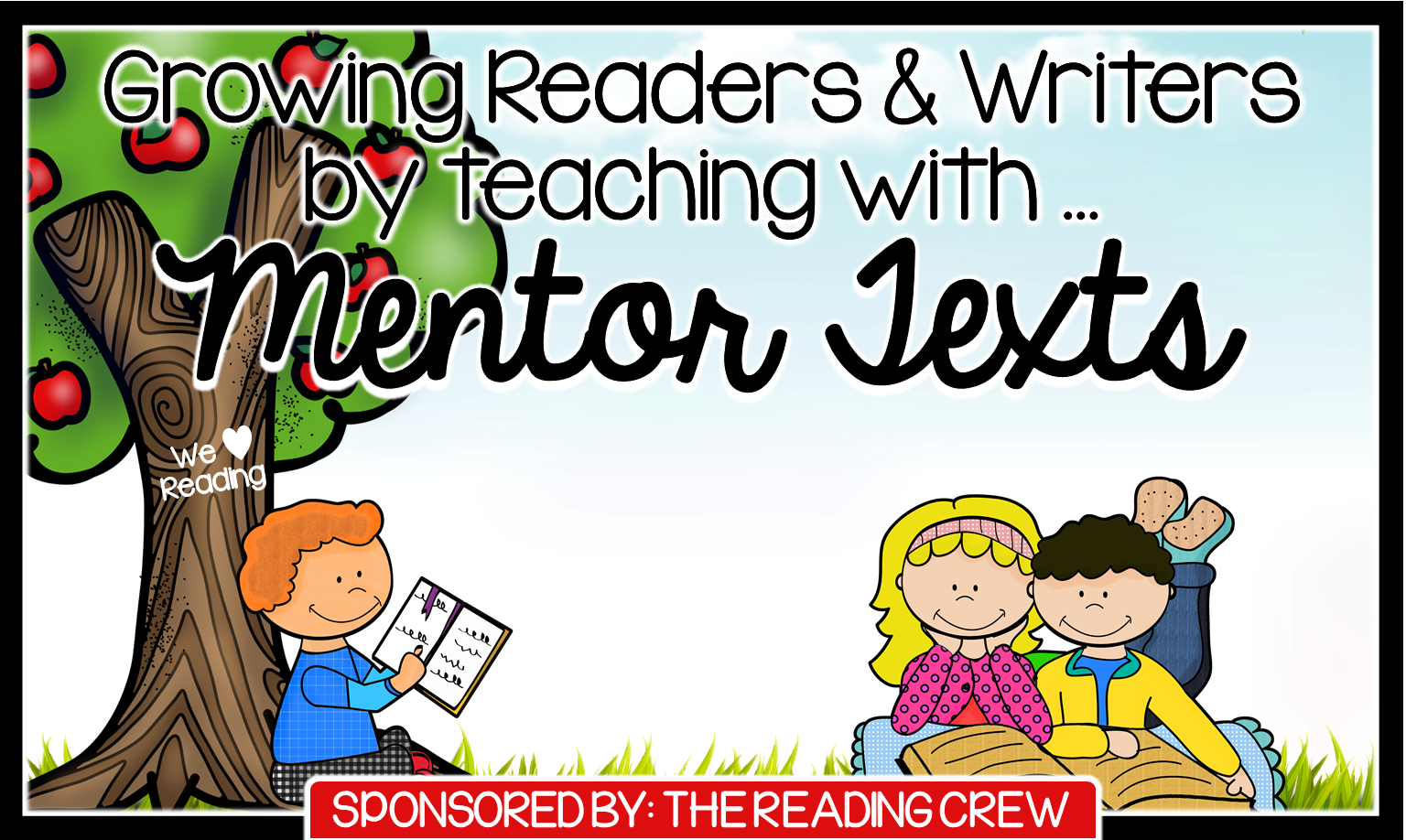 Growing Readers And Writers By Teaching With Mentor Texts