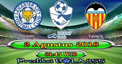 Prediksi Bola855 Leicester vs Valencia 2 Agustus 2018