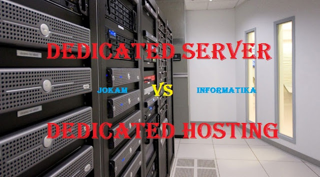 Pengertian, Perbedaan Dedicated Server Dan Dedicated Hosting - JOKAM INFORMATIKA