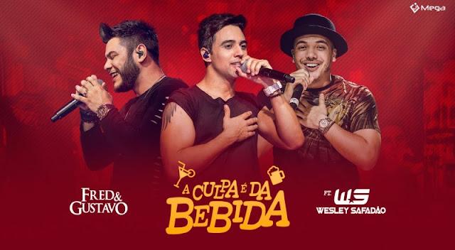 Fred e Gustavo - A Culpa É Da Bebida Part. Wesley Safadão