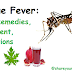 Dengue Fever-> Home Remedies, Treatment, Precautions