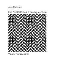 http://www.epubli.de/shop/buch/Die-Vielfalt-des-Immergleichen-Jupp-Hartmann-Jupp-Hartmann-9783741869747/58453