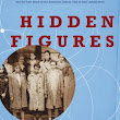 Hidden Figures: The American Dream and the Untold Story of the Black Women Mathematicians that Helped Win the Space Race by Margot Lee Shetterly