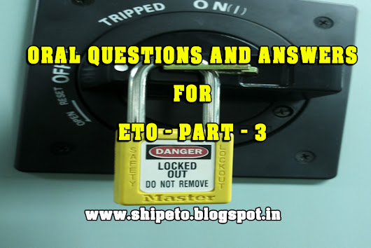 ORAL QUESTIONS AND ANSWERS FOR ETO - PART - 3 - Electro Technical Officer