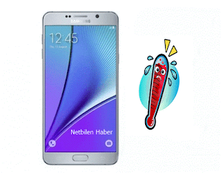 Samsung Galaxy Note 5 isinma yavaslama sorunu ve cozumu