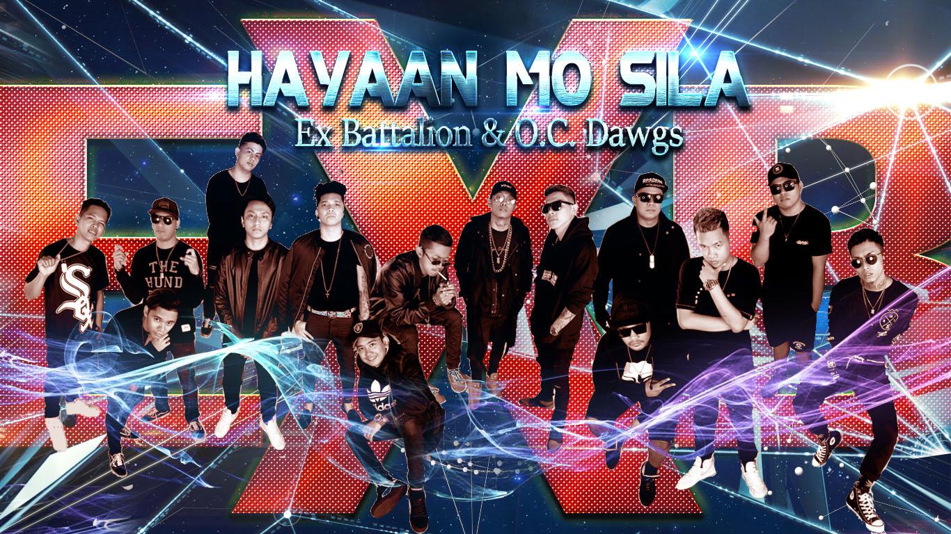 Hayaan Mo Sila - Ex Battalion & O.C Dawgs