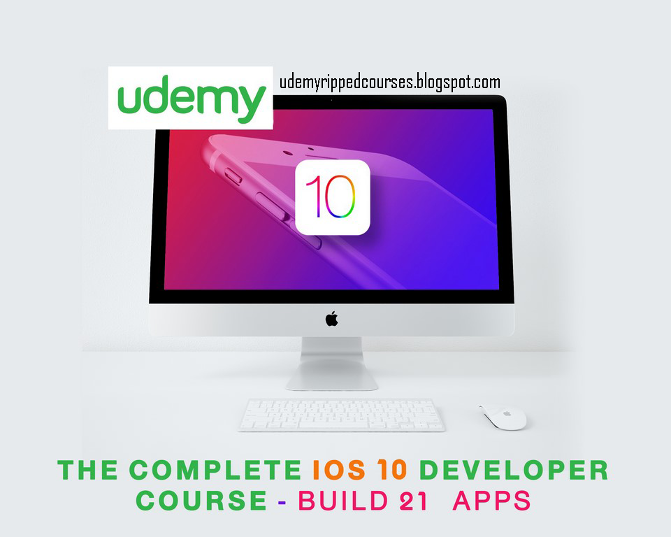 The Complete iOS 10 Developer Course - Build 21 Apps [GOOGLE