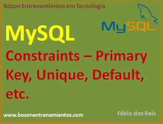 MySQL - Constraints (Restricciones) Primary Key, Clave Estranjera, Default