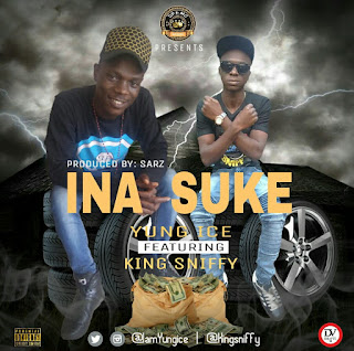 New Music: Yung ice - ina Suke Feat. King Sniffy | Prod. By SarZ