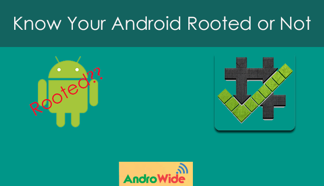 how to know device is rooted or not