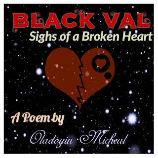 BLACK VAL: Sighs of a broken heart