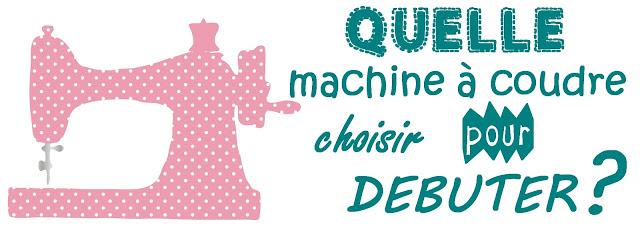 Laisse luciefer les petits secrets couture quelle machine coudre choisir pour d buter - Choisir machine a coudre ...