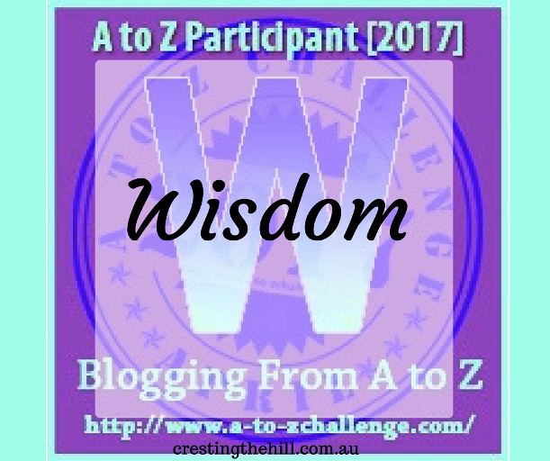 The A-Z Challenge ~ Why Midlife's Fabulous ~ Wisdom