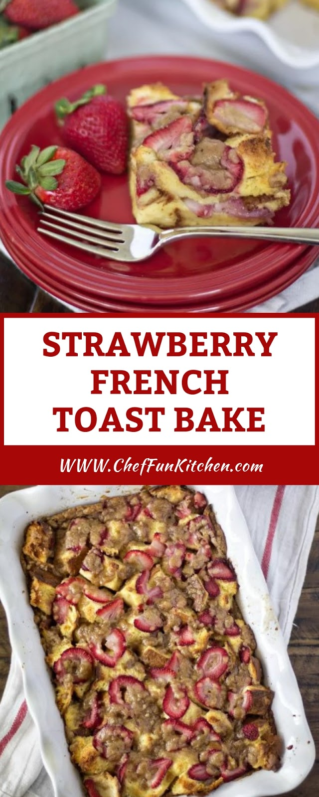 STRAWBERRY FRENCH TOAST BAKE