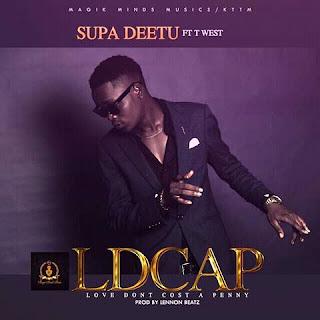Music : Supa Deetu x T West – Love Don't Cost A Penny (LDCAP)