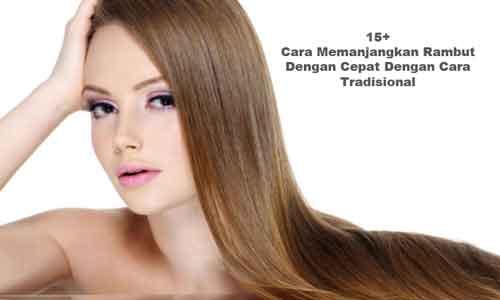 15 Plus Cara Memanjangkan Rambut dengan Cepat dengan Cara Tradisional