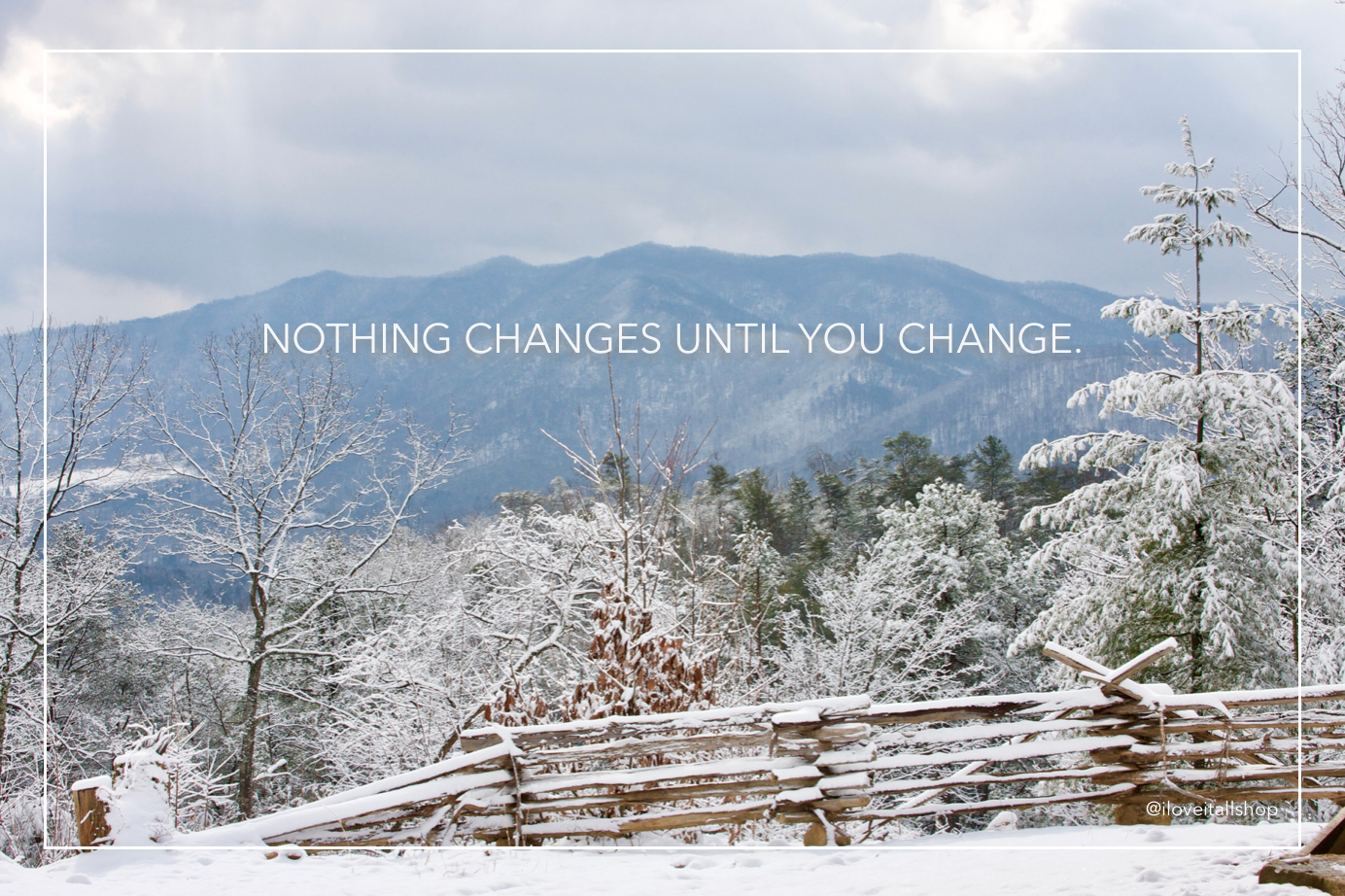 #change #quotes #motivation #smoky mountains #snow #sky