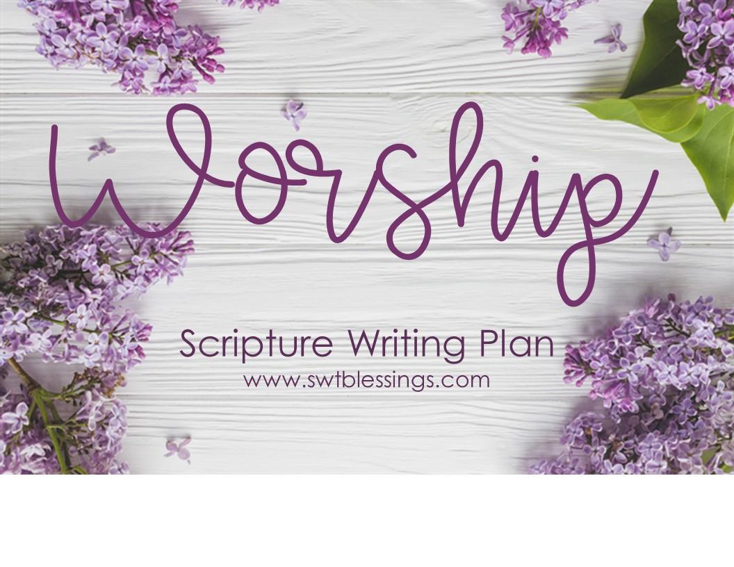 Sweet Blessings: April Scripture Writing Plan: Worship