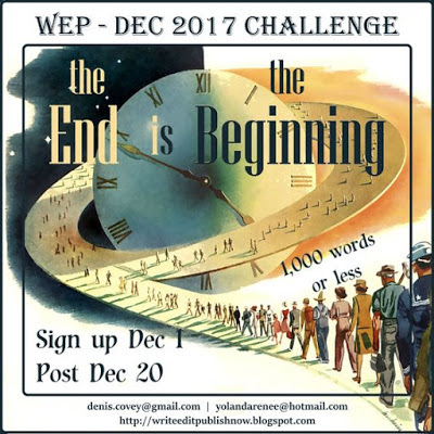 WEP CHALLENGE FOR DECEMBER ............THE END IS THE BEGINNINGS