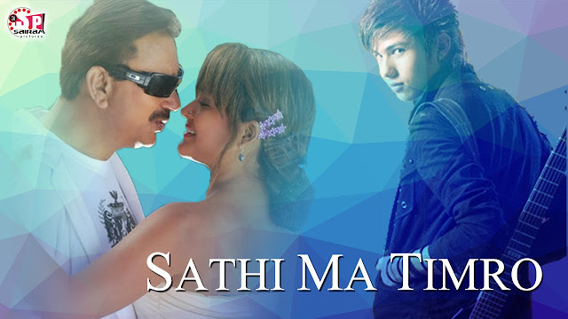 Nepali Movie - Sathi Ma Timro