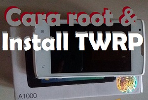 Cara Root dan Install TWRP Recovery Lenovo A1000 Tanpa PC
