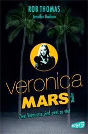 Veronica Mars – Zwei Vermisste sind zwei zu viel von Rob Thomas und Jennifer Graham [Leseprobe]