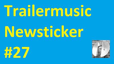 Trailermusic Newsticker 27 - Picture