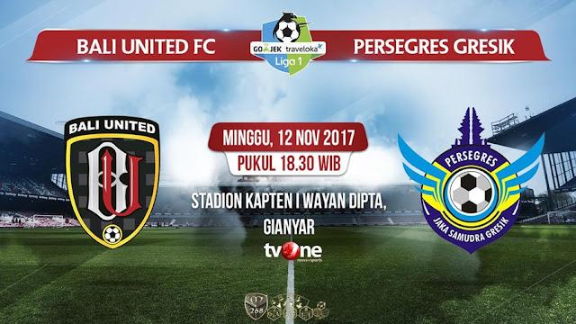 Prediksi Bola : Bali United Vs Persegres Gresik , Minggu 12 November 2017 Pukul 18.30 WIB @ TVONE