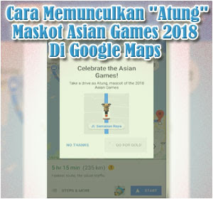 'Atung', Maskot Asian Games 2018 Di Google Maps