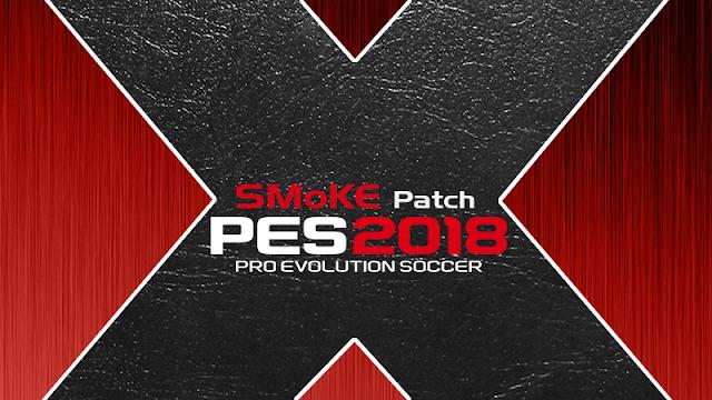 Patch PES 2018 Terbaru dari SmoKE Patch X 10.1.2 AIO