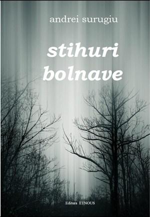 Comanda cartea Stihuri bolnave de Andrei Surugiu