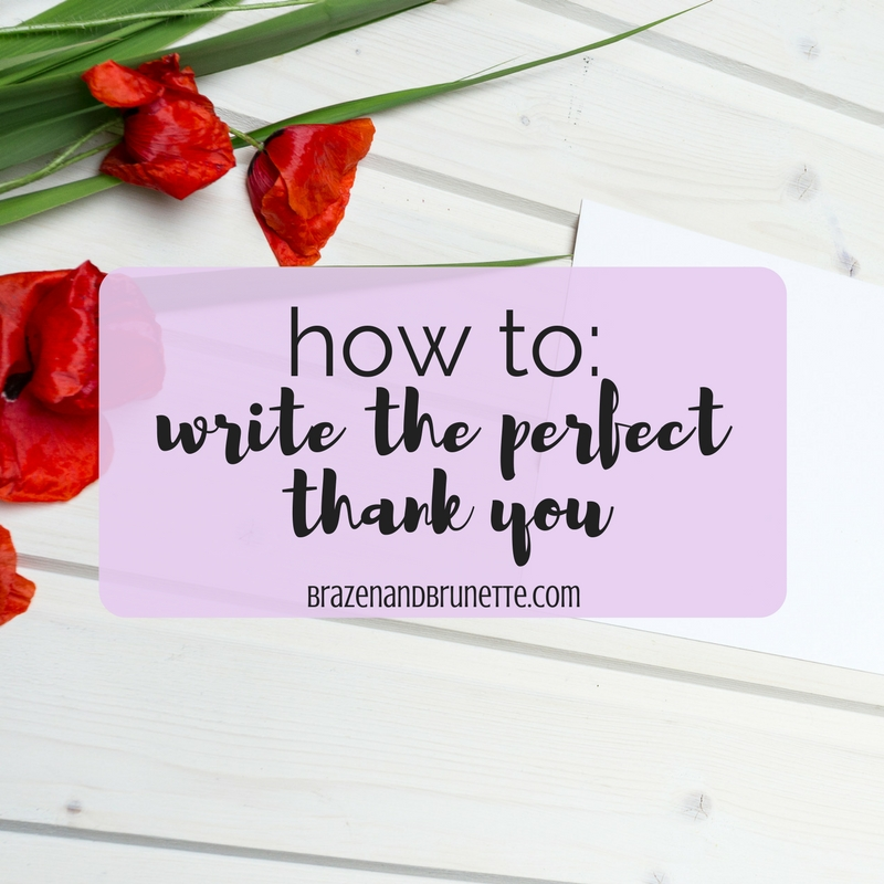 how to write the perfect thank you brazen and brunette law