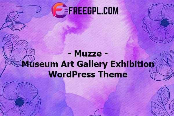 Muzze – Museum Art Gallery Exhibition WordPress Theme Nulled Download Free