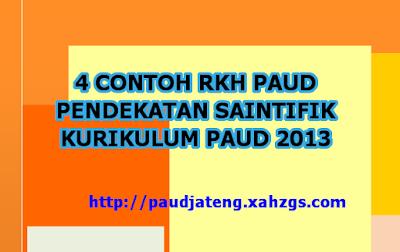 Contoh RKH PAUD Pendekatan Saintifik Kurikulum 2013 A. Contoh RKH PAUD Saintifik Model Kelompok (Sudut Kegiatan) B. Contoh RKH PAUD Saintifik Model Kelompok (Kegiatan Pengaman) C. Contoh RKH PAUD Saintifik Model Area D. Contoh RKH PAUD Saintifik Model Sentra
