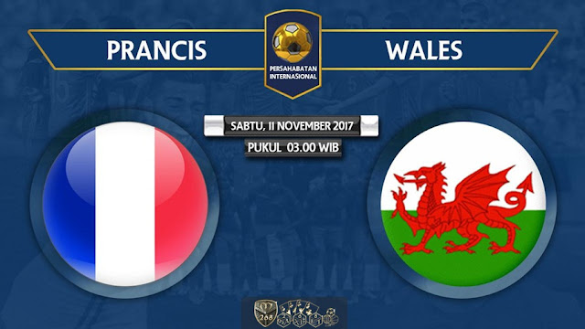 Prediksi Bola : Prancis Vs Wales , Sabtu 11 November 2017 Pukul 03.00 WIB