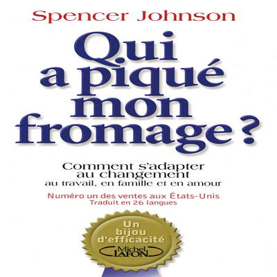 Johnson Spencer: Qui a piqué mon fromage ? PDF